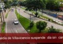 Alcaldía de Villavicencio suspendió el día sin carro y sin moto que se iba hacer mañana 4 de febrero.